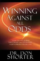 Winning Against All Odds ebook by Donald Shorter