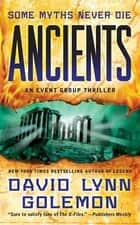 Ancients - An Event Group Thriller ebook by David L. Golemon