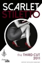 Scarlet Stiletto: The Third Cut - 2011 ebook by Tanya King-Carmichael