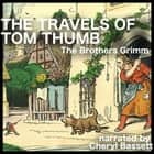 Travels of Tom Thumb, The audiobook by Brothers Grimm