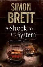 A Shock to the System ebook by Simon Brett