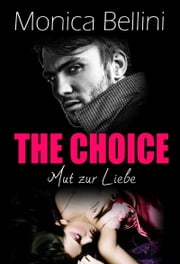 The Choice: Mut zur Liebe ebook by Monica Bellini, LIsa Torberg