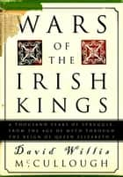 Wars of the Irish Kings ebook by David W. McCullough