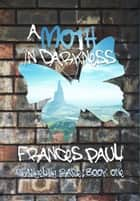A Moth In Darkness - Changeling Race, #1 ebook by Frances Pauli