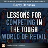 Lessons for Competing in the Tough World of Retail ebook by Barry Berman