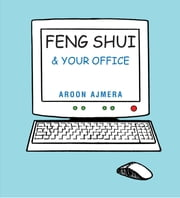 Feng Shui and your Office ebook by Aroon Ajmera