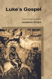Luke's Gospel ebook by Jonathan Knight,Jonathan Knight Nfa