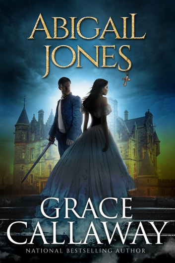 Abigail Jones (Chronicles of Abigail Jones #1) ebook by Grace Callaway