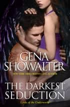 The Darkest Seduction ebook by GENA SHOWALTER