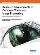 Research Developments in Computer Vision and Image Processing ebook by Rajeev Srivastava,S. K. Singh,K. K. Shukla