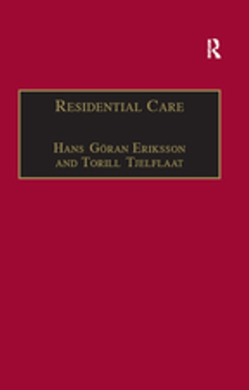 Residential Care - Horizons for the New Century ebook by Torill Tjelflaat