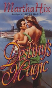 Destiny's Magic ebook by Martha Hix