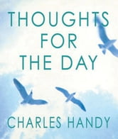 Thoughts For The Day ebook by Charles Handy