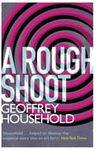 A Rough Shoot ebook by Geoffrey Household