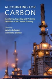Accounting for Carbon - Monitoring, Reporting and Verifying Emissions in the Climate Economy ebook by Valentin Bellassen,Nicolas Stephan
