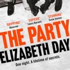The Party: The thrilling Richard & Judy Book Club Pick 2018 audiobook by Elizabeth Day, Greg Wagland, Stephanie Racine