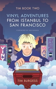 Tim Book Two - Vinyl Adventures from Istanbul to San Francisco ebook by Tim Burgess