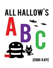 All Hallow's ABC ebook by Jenni Kaye