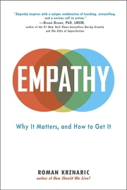 Empathy - Why It Matters, and How to Get It ebook by Roman Krznaric