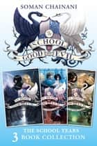 The School for Good and Evil 3-book Collection: The School Years (Books 1- 3): (The School for Good and Evil, A World Without Princes, The Last Ever After) (The School for Good and Evil) ebook by Soman Chainani