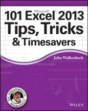 101 Excel 2013 Tips, Tricks and Timesavers ebook by John Walkenbach