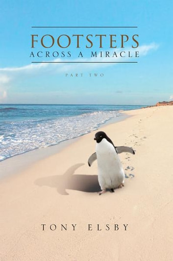 Footsteps Across a Miracle ebook by Tony Elsby