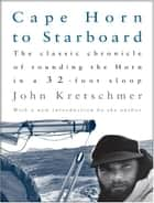 Cape Horn to Starboard ebook by Johm Kretschmer