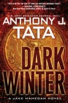 Dark Winter eBook by Anthony J. Tata