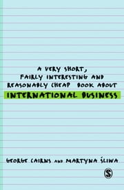 A Very Short, Fairly Interesting and Reasonably Cheap Book about International Business ebook by George Cairns,Professor Martyna Sliwa