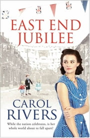 East End Jubilee ebook by Carol Rivers