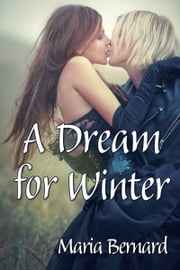 A Dream for Winter ebook by Maria Bernard
