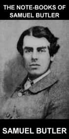 The Note-Books of Samuel Butler [con Glossario in Italiano] ebook by Samuel Butler, Eternity Ebooks