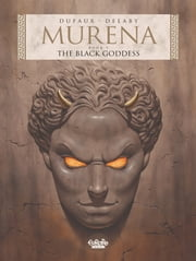 Murena - Volume 5 - The Black Goddess ebook by Philippe Delaby, Jean Dufaux