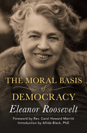 The Moral Basis of Democracy ebook by Eleanor Roosevelt