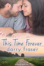 This Time Forever (Australis Island) ebook by Darry Fraser