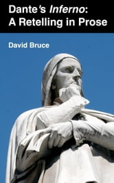 "Dante's ""Inferno"": A Retelling in Prose ebook by David Bruce"