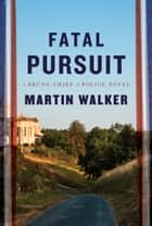 Fatal Pursuit ebook by Martin Walker