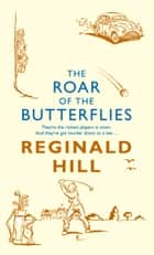 The Roar of the Butterflies (Joe Sixsmith, Book 5) ebook by Reginald Hill