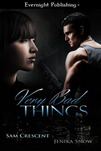 Very Bad Things ebook by Sam Crescent,Jenika Snow
