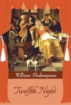 Twelfth Night ebook by William Shakespeare, GP Editors