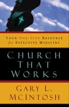 Church That Works ebook by Gary L. McIntosh