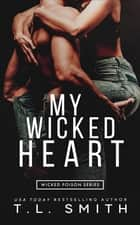 My Wicked Heart ebook by T.L. Smith
