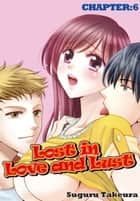 Lost in Love and Lust - Chapter 6 ebook by Suguru Takeura