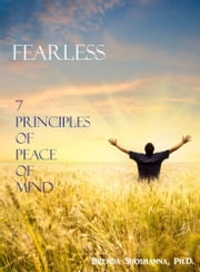 Fearless: 7 Principles to Peace of Mind ebook by Brenda Shoshanna