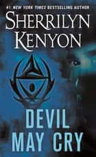 Devil May Cry - A Dark-Hunter Novel ebook by Sherrilyn Kenyon