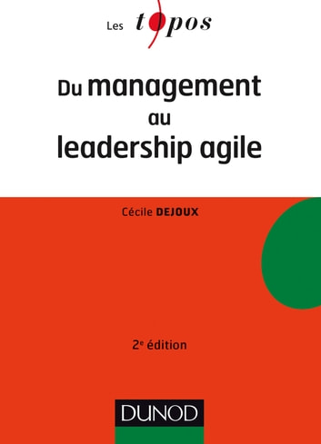 Du management au leadership agile - 2e éd. ebook by Cécile Dejoux