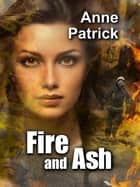 Fire and Ash ebook by Anne Patrick