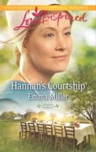 Hannah's Courtship eBook by Emma Miller