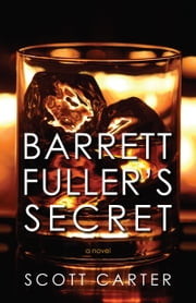 Barrett Fuller's Secret ebook by Scott Carter