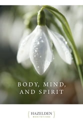 Body Mind and Spirit - Daily Meditations ebook by Anonymous